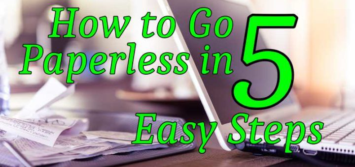 How To Go Paperless At Home In 5 Easy Steps