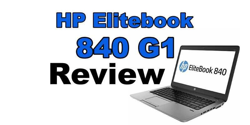 HP Elitebook 840 G1 Review